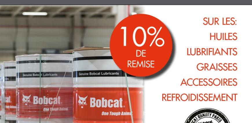 - 10% de remise sur les huiles, les lubrifiants, les graisses, les accessoires et le refroidissement Bobcat